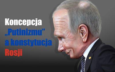 """Koncepcja """"Putinizmu"""" a konstytucja Rosji"""